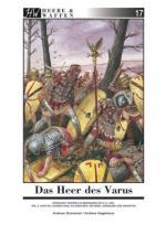 59765 - Strassmeir-Gagelmann, A.-A. - Heere und Waffen 17 Das Heer des Varus Teil 2: Waffen, Ausruestung, Feldzeichen, Reiterei, Verbaende und Einheiten