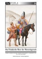 59768 - Strassmeir-Gagelmann, A.-A. - Heere und Waffen 20 Das fraenkische Heer der Merowingerzeit Teil 2: Schild und Schwert