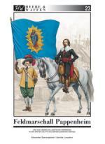 59771 - Querengaesser-Lunyakov, A.-S. - Heere und Waffen 23 Feldmarschall Pappenheim und das kaiserlich-ligistische Heerwesen in der ersten Haelfte des Dreissigjaehrigen Krieges
