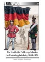 59772 - Querengaesser-Lunyakov, A.-S. - Heere und Waffen 24 Die Streitkraefte Schleswig-Holsteins im Unabhaengigkeitskrieg 1848-1850