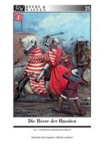 59773 - Querengaesser-Lunyakov, A.-S. - Heere und Waffen 25 Die Heere der Hussiten Teil 1: Ausruestung, Organisation, Einsatz