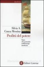 59799 - Conca Messina, S.A. - Profitti del potere. Stato ed economia nell'Europa moderna