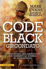 59838 - Evans-Sharpless, M.-A. - Code Black circondato. La vera storia dell'assedio che ha cambiato la guerra in Afghanistan