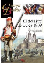 59840 - Vela Santiago, F. - Guerreros y Batallas 108: El desastre de Ucles 1809