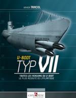 59843 - Tracol, X. - U-Boot Typ VII. Toutes les versions du U-Boot le plus redoute' de l'Atlantique