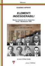 59856 - Iafrate, E. - Elementi indesiderabili. Storia e memoria di un trasporto. Roma - Mauthausen 1944
