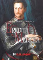 59857 - Debicke van der Noot, P. - Eredita' Medicea. Romanzo (L')