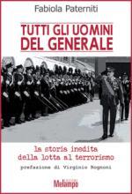 59859 - Paterniti, F. - Tutti gli uomini del generale. La storia inedita della lotta al terrorismo