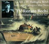 59864 - Bianchi, G. - XII e IV Flottiglia MAS nel Lago Ladoga e Mar Nero. TV Renato Bechi Comandante del MAS 527 (La)
