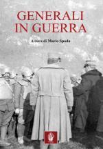 59888 - Spada, M. cur - Generali in guerra. Da Caporetto a Vittorio Veneto
