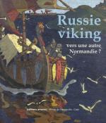 59895 - Berthelot-Musin, S.-A. cur - Russie Viking, vers une autre Normandie? Novgorod et laussie du Nord des migrations scandinaves a la fin du Moyen Age