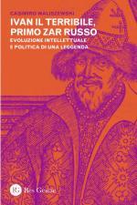 59928 - Waliszewski, C. - Ivan il Terribile primo Zar russo. Evoluzione intellettuale e politica di una leggenda