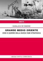 59930 - De Simone, G. - Grande Medio Oriente. Crisi e guerre della nuova fase strategica