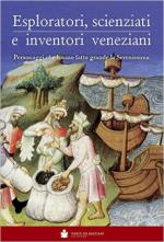 59966 - Carrer, B. - Esploratori, Scienziati e inventori veneziani. Personaggi che hanno fatto grande la Serenissima