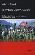 59986 - Brunetti-Giungi, A.B. - Paese dei papaveri. L'Afghanistan, la vita durante la guerra. Un'esperienza diretta (Il)