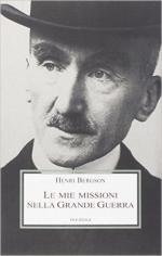 59998 - Bergson, H. - Mie missioni nella Grande Guerra (Le)