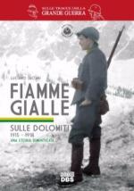 60003 - Luciani, L. - Fiamme Gialle sulle Dolomiti 1915-1918. Una storia dimenticata