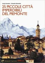 60107 - Avondo-Rolando, L.-C. - 25 piccole citta' imperdibili del Piemonte