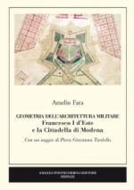 60124 - Fara-Tordella, A.-P.G. - Geometria dell'architettura militare. Francesco I d'Este e la Cittadella di Modena