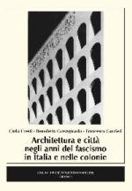 60127 - Cresti-Gravagnuolo-Gurrieri, C.-B.-F. - Architettura e citta' negli anni del fascismo in Italia e nelle colonie