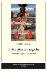 60131 - Maresca, P. - Orti e piante magiche. Simbologie, segreti e incantesimi