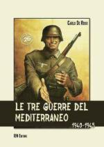 60136 - De Risio, C. - Tre guerre del Mediterraneo 1940-1945 (Le)