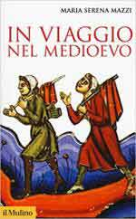 60163 - Mazzi, M.S. - In viaggio nel Medioevo