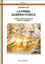 60171 - Izzo, S. - Prima Guerra Punica. Il primo epico scontro tra Roma e Cartagine (La)