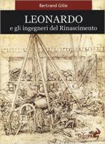 60185 - Gille, B. - Leonardo e gli ingegneri del Rinascimento