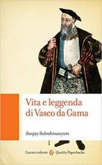 60187 - Subrahmanyam, S. - Vita e leggenda di Vasco da Gama