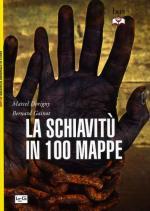 60190 - Dorigny-Gainot, M.-B. - Schiavitu' in 100 mappe (La)