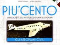 60222 - Dominelli-Pontolillo, M.-L. - Piu' Cento. SIAI Marchetti: dal 1915 storie di uomini e aeroplani. Gli Aeroplani Civili