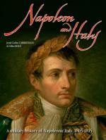 60227 - Carmignani-Boue', J.C.-G. - Napoleon and Italy. A Military History of Napoleonic Italy 1805-1815