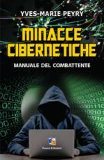 60283 - Peyry, Y.M. - Minacce cibernetiche. Manuale del combattente