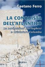 60294 - Ferro, G. - Conquista dell'Atlantico. Le navigazioni portoghesi e Cristoforo Colombo (La)
