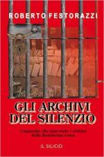 60300 - Festorazzi, R. - Archivi del silenzio. L'apparato che nasconde i crimini della Resistenza rossa (Gli)