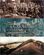 60329 - Gaspari, P. - Rommel a Caporetto. Le gesta degli Italiani e dei Tedeschi tra il Kolovrat e il Matajur