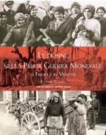 60331 - Ellero, E. - Donne nella Prima Guerra Mondiale in Friuli e Veneto (Le)