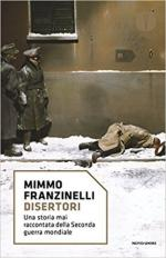 60350 - Franzinelli, M. - Disertori. Una storia mai raccontata della IIGM