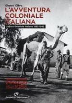 60367 - Oliva, G. - Avventura coloniale italiana. L'Africa Orientale Italiana 1885-1942 (L')