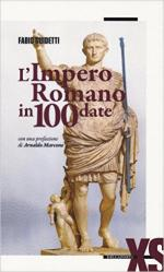 60372 - Guidetti, F. - Impero romano in 100 date (L')