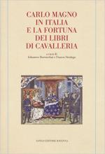 60373 - Bartuschat, J. - Carlo Magno in Italia e la fortuna dei libri di Cavalleria
