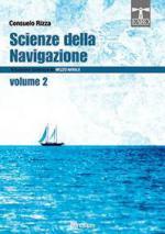 60392 - Rizza, C. - Scienze della navigazione Vol 3. Articolazione: conduzione del mezzo navale Tomo 2