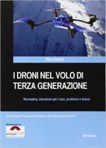 60393 - Genco, N. - Droni nel volo di terza generazione. Normativa, istruzioni per l'uso, problemi e futuro (I)