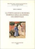 60394 - Gabriele, M. - Porta magica di Roma simbolo dell'alchimia occidentale (La)