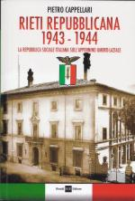60397 - Cappellari, P. - Rieti repubblicana 1943-1944. La RSI sull'Appennino Umbro-Laziale