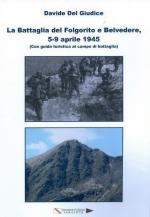 60402 - Del Giudice, D. - Battaglia del Folgorito e Belvedere, 5-9 aprile 1945 (con guida turistica al campo di battaglia)