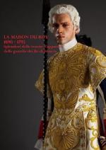 60419 - Mendella, G. - Maison du Roy 1690-1792. Splendori delle tenute d'apparato delle Guardie dei Re di Francia  (La)