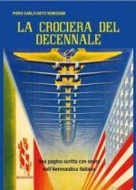 60426 - Ratti Veneziani, P.C. - Crociera del Decennale. Una pagina scritta con onore dall'Aeronautica italiana (La)
