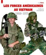 60429 - Rousseaux, G. - Forces Americaines au Vietnam 1968-1975. Guide Militaria 10 (Les)